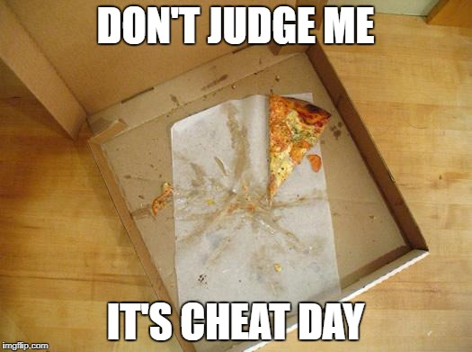 Cheat Day don't judge | DON'T JUDGE ME IT'S CHEAT DAY | image tagged in empty pizza box,cheat day,eat cheat | made w/ Imgflip meme maker