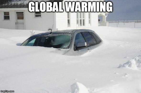 Global Warming | GLOBAL WARMING | image tagged in snow storm large,global warming is bullshit,global warming,definitely global warming | made w/ Imgflip meme maker