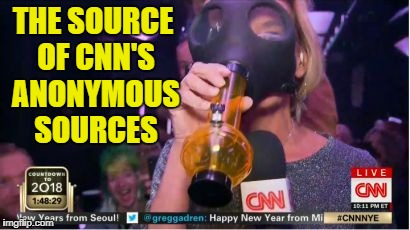 CNN's Anonymous Sources Located | THE SOURCE OF CNN'S ANONYMOUS SOURCES | image tagged in cnn,bong,new years,anonymous sources | made w/ Imgflip meme maker