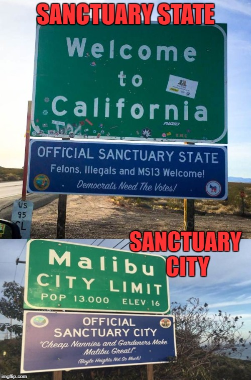 Let's go! | SANCTUARY STATE SANCTUARY CITY | image tagged in sanctuary cities,california,illegal immigration | made w/ Imgflip meme maker