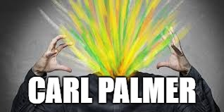 CARL PALMER | made w/ Imgflip meme maker