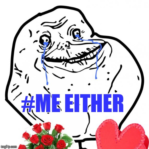 #ME EITHER | made w/ Imgflip meme maker