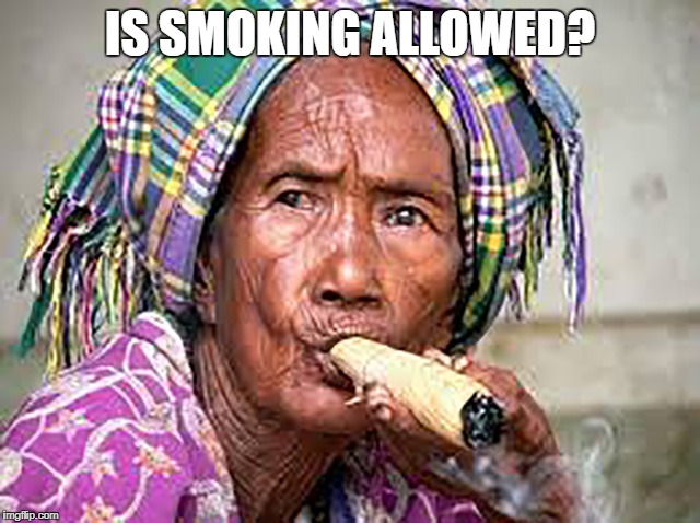IS SMOKING ALLOWED? | image tagged in doobie mama | made w/ Imgflip meme maker