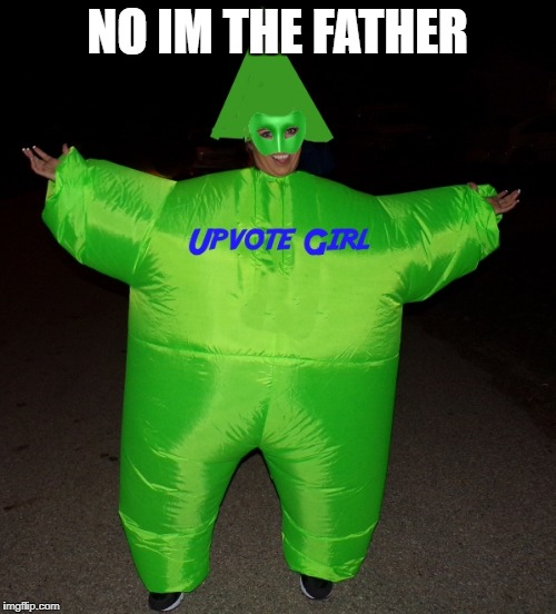 NO IM THE FATHER | image tagged in upvote girl | made w/ Imgflip meme maker