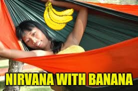 Nirvana | NIRVANA WITH BANANA | image tagged in nirvana,banana,happy girl | made w/ Imgflip meme maker