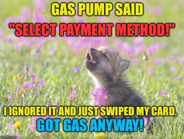 You little rebel! | . | image tagged in baby insanity wolf,gas station,inspirational quote | made w/ Imgflip meme maker