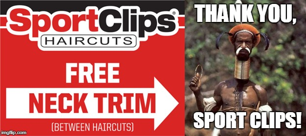 Ambiguity at Sport Clips | THANK YOU, SPORT CLIPS! | image tagged in bad grammar and spelling memes,sport clips,hair salon,bad english,word choice | made w/ Imgflip meme maker