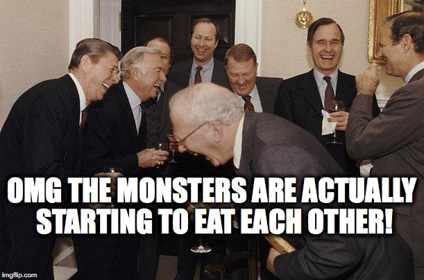 White House | OMG THE MONSTERS ARE ACTUALLY STARTING TO EAT EACH OTHER! | image tagged in white house | made w/ Imgflip meme maker
