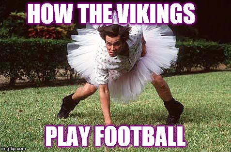 football recruit | HOW THE VIKINGS PLAY FOOTBALL | image tagged in football recruit | made w/ Imgflip meme maker