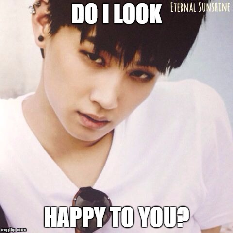 DO I LOOK HAPPY TO YOU? | image tagged in study jaebum got7 | made w/ Imgflip meme maker