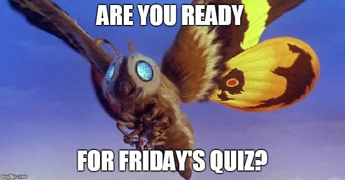 ARE YOU READY FOR FRIDAY'S QUIZ? | made w/ Imgflip meme maker