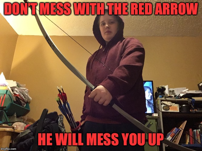 Red Arrow 2 | DON'T MESS WITH THE RED ARROW HE WILL MESS YOU UP | image tagged in red arrow 2 | made w/ Imgflip meme maker