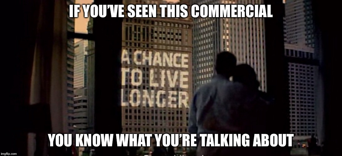 IF YOU'VE SEEN THIS COMMERCIAL YOU KNOW WHAT YOU'RE TALKING ABOUT | made w/ Imgflip meme maker