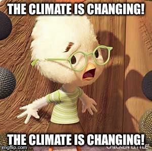 The sky is falling | S | image tagged in chicken little,climate change | made w/ Imgflip meme maker