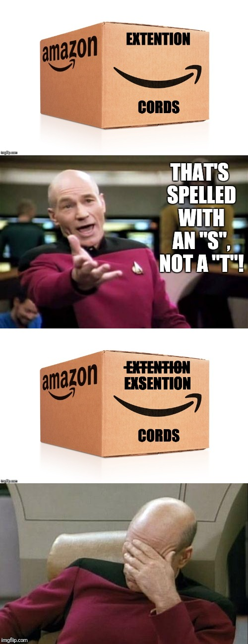 "Saw the first panel written on a box at work and thought of this. | THAT'S SPELLED WITH AN ""S"", NOT A ""T""! -------------- EXSENTION 