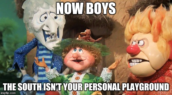 NOW BOYS THE SOUTH ISN'T YOUR PERSONAL PLAYGROUND | image tagged in snow joke,snow,miser brothers,southern weather,mother nature,southern snow | made w/ Imgflip meme maker