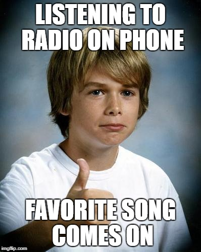 Good Luck Gary | LISTENING TO RADIO ON PHONE FAVORITE SONG COMES ON | image tagged in good luck gary,memes,radio,phone,favorite,song | made w/ Imgflip meme maker