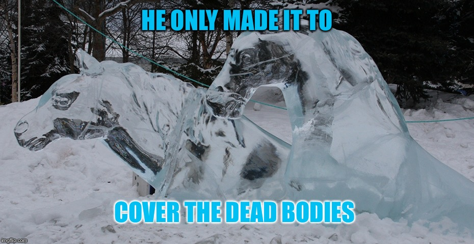 HE ONLY MADE IT TO COVER THE DEAD BODIES | made w/ Imgflip meme maker