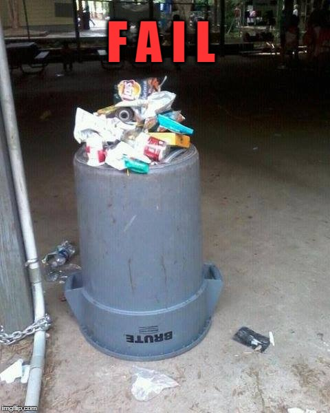 Too lazy to turn the can over! | F A I L | image tagged in fail,epic fail | made w/ Imgflip meme maker