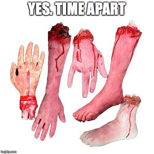 YES. TIME APART | made w/ Imgflip meme maker
