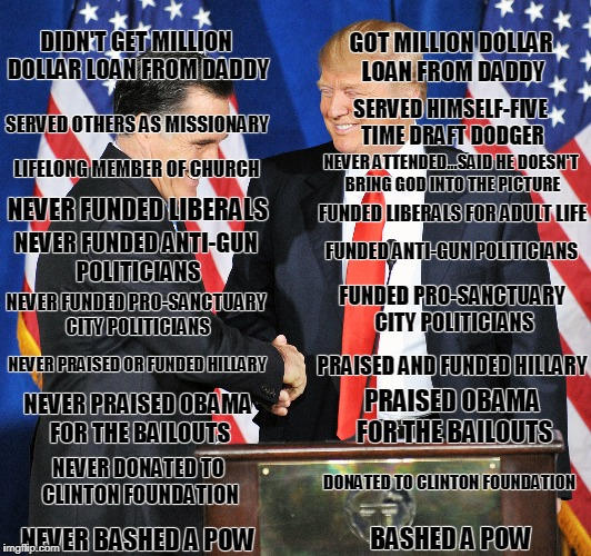 DIDN'T GET MILLION DOLLAR LOAN FROM DADDY GOT MILLION DOLLAR LOAN FROM DADDY SERVED OTHERS AS MISSIONARY SERVED HIMSELF-FIVE TIME DRAFT DODG | image tagged in romney trump | made w/ Imgflip meme maker