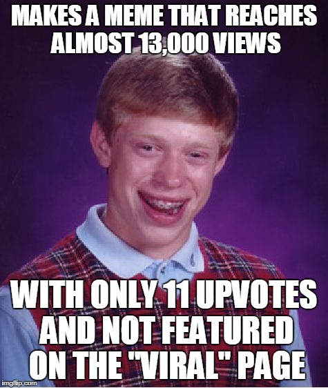 "I scrolled through 15 pages of ""viral"" memes and didn't see mine... 