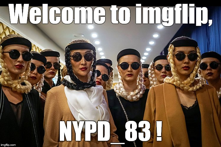 Yes, we're different | Welcome to imgflip, NYPD_83 ! | image tagged in yes,we're different | made w/ Imgflip meme maker