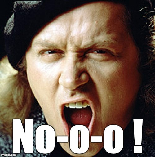 kinison | No-o-o ! | image tagged in kinison | made w/ Imgflip meme maker