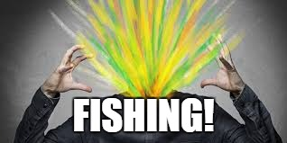 FISHING! | made w/ Imgflip meme maker