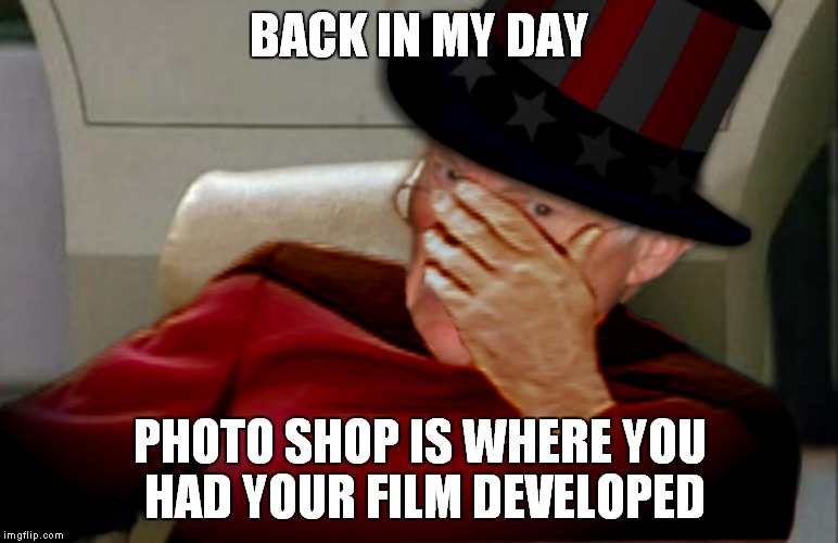 BACK IN MY DAY PHOTO SHOP IS WHERE YOU HAD YOUR FILM DEVELOPED | made w/ Imgflip meme maker