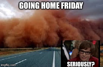 GOING HOME FRIDAY SERIOUSLY? | made w/ Imgflip meme maker