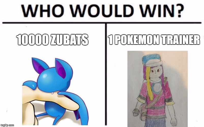 #EveryPokemonCaveEver | 10000 ZUBATS 1 POKEMON TRAINER | image tagged in memes,who would win,pokemon | made w/ Imgflip meme maker