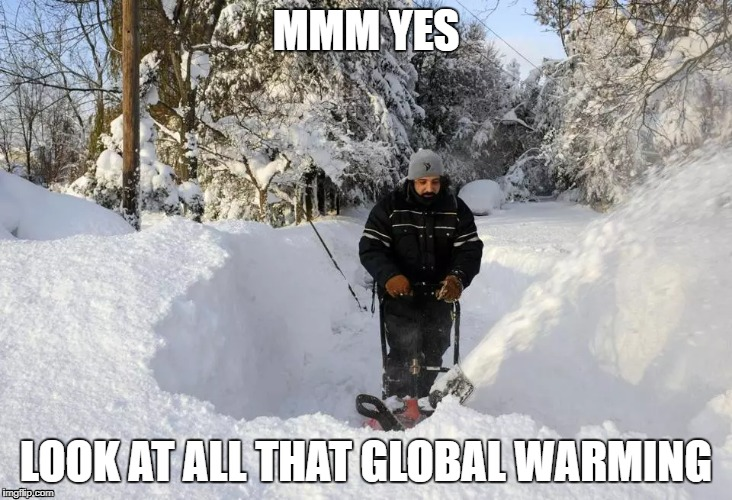 Times never been more sweltering | MMM YES LOOK AT ALL THAT GLOBAL WARMING | image tagged in memes,lets,be,real,guys | made w/ Imgflip meme maker