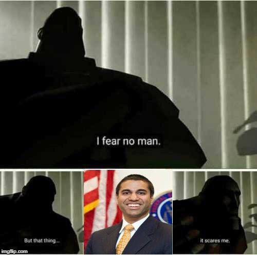 A Generic Net Neutrality Meme | image tagged in i fear no man | made w/ Imgflip meme maker