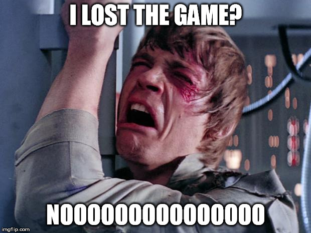 I LOST THE GAME? NOOOOOOOOOOOOOOO | made w/ Imgflip meme maker
