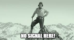 NO SIGNAL HERE! | made w/ Imgflip meme maker