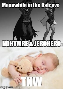 grepo batcave | NGHTMRE & JEROHERO TNW | image tagged in batman | made w/ Imgflip meme maker