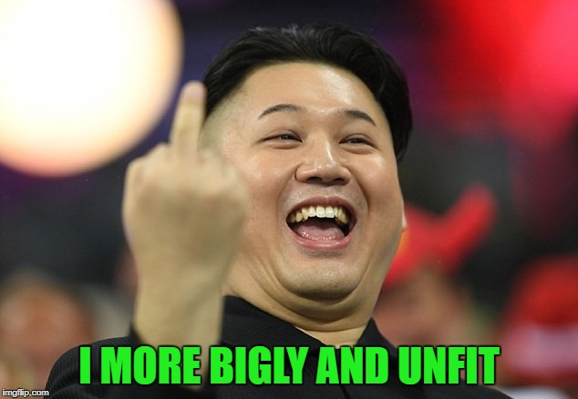 I MORE BIGLY AND UNFIT | made w/ Imgflip meme maker