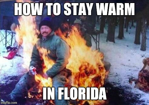 Florida Snowstorm | HOW TO STAY WARM IN FLORIDA | image tagged in florida,snow,memes,ligaf | made w/ Imgflip meme maker