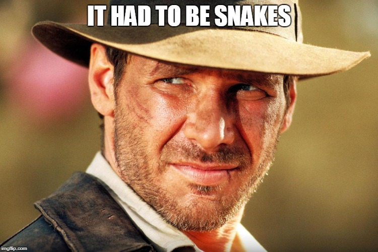 IT HAD TO BE SNAKES | made w/ Imgflip meme maker