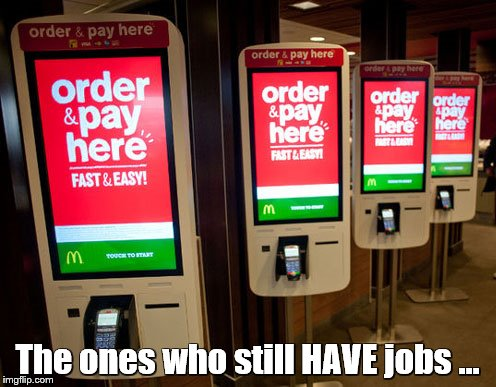 The ones who still HAVE jobs ... | made w/ Imgflip meme maker