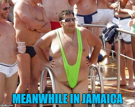 MEANWHILE IN JAMAICA | made w/ Imgflip meme maker