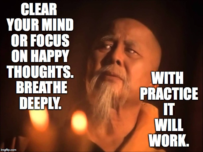 Just do it. | CLEAR YOUR MIND OR FOCUS ON HAPPY THOUGHTS.  BREATHE DEEPLY. WITH PRACTICE IT WILL WORK. | image tagged in memes,sleep,meditate | made w/ Imgflip meme maker