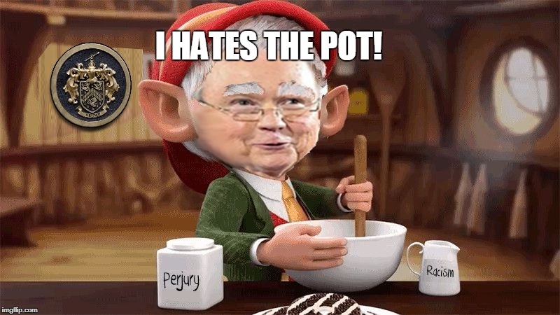I HATES THE POT! | image tagged in jeff sessions inbred keebler elf | made w/ Imgflip meme maker
