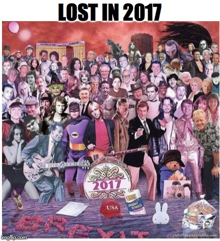 In Memorandum | LOST IN 2017 | image tagged in celebrity deaths,2017,nostalgia | made w/ Imgflip meme maker