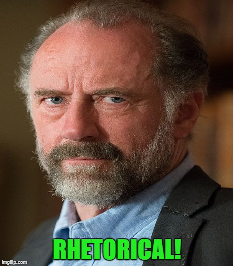 RHETORICAL! | made w/ Imgflip meme maker