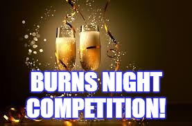 BURNS NIGHT COMPETITION! | image tagged in champagne | made w/ Imgflip meme maker