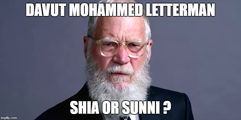 David Letterman converts to Islam now Davut Letterman | DAVUT MOHAMMED LETTERMAN SHIA OR SUNNI ? | image tagged in david letterman,islam,sunni,shia,convert,muslim | made w/ Imgflip meme maker