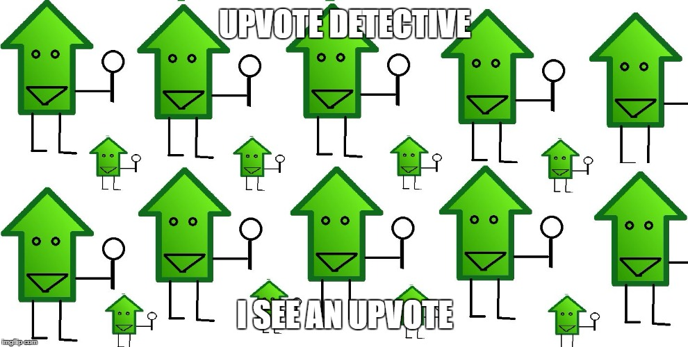 upvote dectitives | UPVOTE DETECTIVE I SEE AN UPVOTE | image tagged in upvote dectitives | made w/ Imgflip meme maker