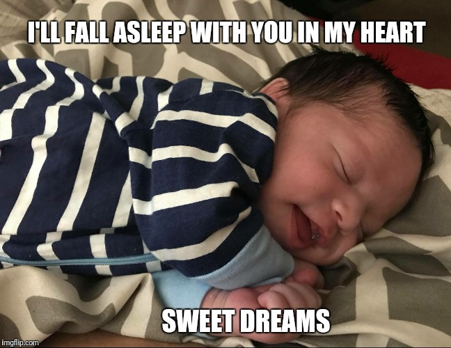 I'LL FALL ASLEEP WITH YOU IN MY HEART SWEET DREAMS | image tagged in greyson | made w/ Imgflip meme maker
